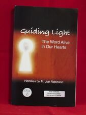 Guiding Light: The Word Alive In Our Hearts Cycle B Homilies by Fr. Joe Robinson