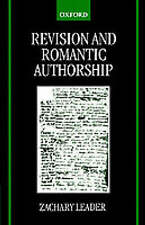 Revision and Romantic Authorship by Leader, Zachary