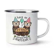 Have An Otterly Amazing Birthday Enamel Mug Cup Funny Happy Animal