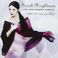 Time To Say Goodbye - Audio CD By Sarah Brightman - VERY GOOD