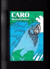 CARO---Bernard Packer---HC/DJ---1975---E. P. DUTTON & CO., INC.