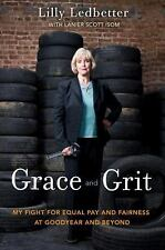Grace and Grit: My Fight for Equal Pay and Fairness at Goodyear and Be-ExLibrary