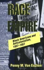Race against Empire: Black Americans and Anticolonialism, 1937-1957 by Von Esch