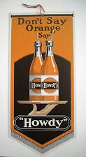 "Vintage ""Howdy"" Orange Soda Drink Advertising Sign w/ Picture of Two Bottles *"
