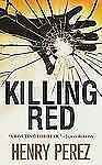 Killing Red by Henry Perez (2009, Paperback)