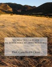 STORIA DELLA PESTE Da Morte Nera Ad Arma Biologica by Camillo Di Cicco (2014,...