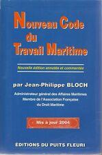 NOUVEAU CODE DU TRAVAIL MARITIME - J.-P. BLOCH - DROIT - ED. PUITS FLEURI