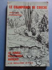 Jean-Loup Carpentier Le Champignon de Couche Editions Baillière et Fils 1971