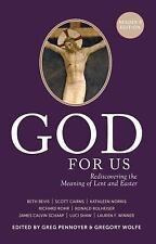 God for Us: Rediscovering the Meaning of Lent and Easter (Paperback or Softback)