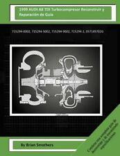 1999 AUDI A8 TDI Turbocompresor Reconstruir y Reparación de Guía :...