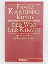Franz Kardinal König Der Weg der Kirche Ein Gespräch mit Gianni Licheri Patmos