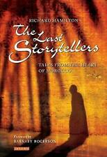 The Last Storytellers: Tales from the Heart of Morocco, Richard Hamilton, Good,