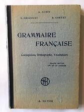GRAMMAIRE FRANCAISE 1944 AUBIN ORGEOLET CORTAT CONJUGAISON VOCABULAIRE