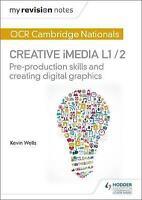 My Revision Notes: OCR Cambridge Nationals in Creative iMedia L 1 / 2. Pre-produ