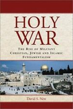 Holy War: The Rise of Militant Christian, Jewish and Islamic-ExLibrary