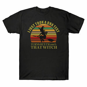 I Just Took A DNA Test Turns Out I'm 100% Percent That Witch CottonT Shirt