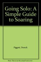 Going Solo: Simple Guide to Soaring (Know the Game) by Piggott, Derek Paperback