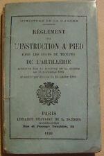 REGLEMENT SUR L'INSTRUCTION A PIED DANS LES CORPS DE TROUPE DE L'ARTILLERIE 1893