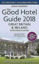 The Good Hotel Guide 2018 Great Britain and Ireland: The Best Hotels, Inns and B&Bs by The Good Hotel Guide Ltd (Paperback, 2017)