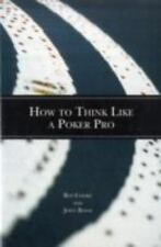 How to Think Like a Poker Pro by John Bond and Roy Cooke (2007, Paperback)