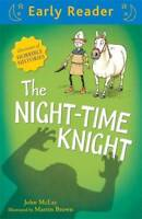 The Night-Time Knight (Early Reader), McLay, John, New,