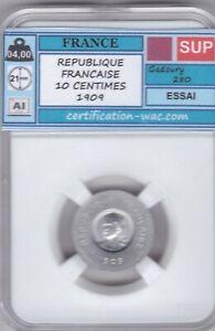 REPUBLIQUE FRANCAISE 10 CENTIMES 1909 ESSAI