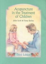 Acupuncture in the Treatment of Children by Julian Scott and Teresa Barlow (1999