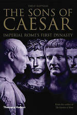 NEW The Sons of Caesar: Imperial Rome's First Dynasty by Philip Matyszak