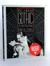 Hollywood Gothic. The Tangled Web of Dracula. David J. SKAL. 1990 English book