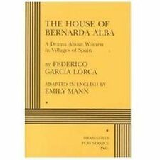 The House of Bernarda Alba : A Drama about Women in Villages of Spain by...
