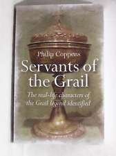 Servants of the Grail: The Real-life Characters of the Grail Legend Identified,