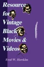 Resource for Vintage Black Movies & Videos: By Fred W Hawkins