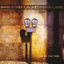 THREE ON THE TREE - MAIN STREET IN A FOREIGN LAND - CD, 2003