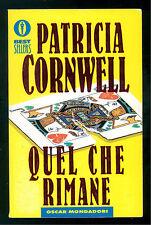 CORNWELL PATRICIA QUEL CHE RIMANE MONDADORI 2000 OSCAR BESTSELLERS 429 GIALLI