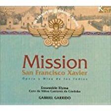 Mission San Francisco Xavier Opera Y Misa De Los Indios Gabriel Garrido CD NEW
