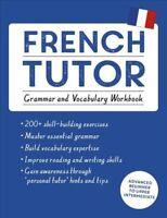 French Tutor : Grammar and Vocabulary: Advanced Beginner to Upper Intermediat...