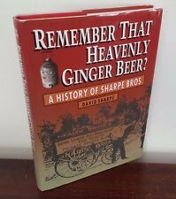 Remember That Heavenly Ginger Beer? A History of Sharpe Bros - David Sharpe