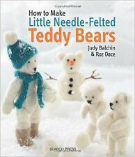 Little Needle-Felted Teddy Bears New Paperback Book Judy Balchin