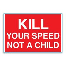 Kill Your Speed Not A Child A4 Adhesive Sticker [300mm X 200mm]