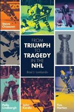 From Triumph to Tragedy in the NHL : Profiling Pro Hockey Players Who Died...