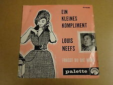 45T SINGLE PALETTE / LOUIS NEEFS - EIN KLEINES KOMPLIMENT