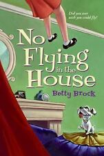 No Flying in the House (Harper Trophy Books) by Brock, Betty, Good Book
