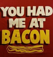 "Ladies T Shirt XL ""You Had Me at Bacon"""