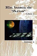 En Busca de Arus by Herbert Rodriguez (2013, Paperback)