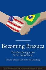 Becoming Brazuca: Brazilian Immigration to the United States (David Rockefeller