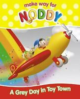 A Grey Day in Toy Town (  Make Way for Noddy  ) by blyton-enid