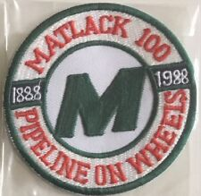 """""""M"""" Matlack Pipe Line on Wheels 100 yrs 1888-1988 driver patch 4 in dia #197"""