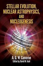 Stellar Evolution, Nuclear Astrophysics, and Nucleogenesis (Paperback or Softbac