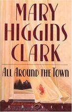 All Around the Town by Mary Higgins Clark (1992, Hardcover)