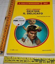 LINDSAY Jeff - DEXTER IL DELICATO - Il Giallo Mondadori 3047